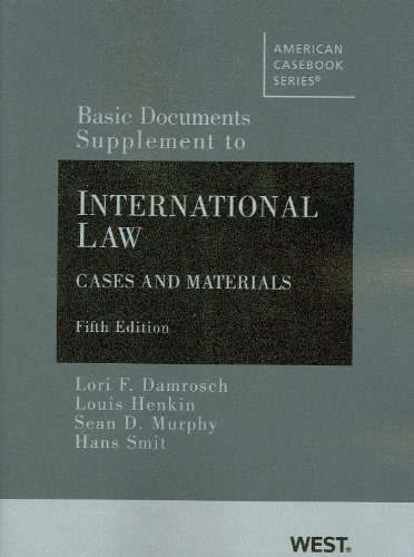 Basic Documents Supplement to International Law, Cases and Materials, 5th Ed. (American Casebooks)