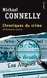 echange, troc Michael Connelly - Chroniques du crime : Articles de presse (1984-1992)