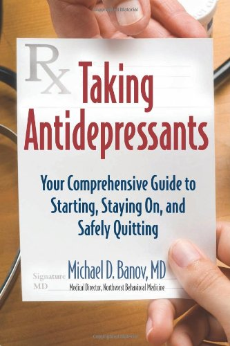 Taking Antidepressants: Your Comprehensive Guide to Starting, Staying On, and Safely Quitting PDF