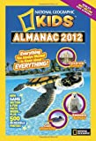 National Geographic Kids Almanac 2012 (National Geographic Kids Almanac (Quality))