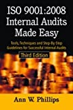 ISO 9001:2008 Internal Audits Made Easy: Tools, Techniques, and Step-By-Step Guidelines for Successful Internal Audits, Third Edition (English Edition)