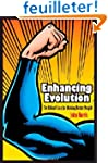 Enhancing Evolution - The Ethical Cas...