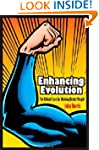 Enhancing Evolution: The Ethical Case...