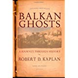 Balkan Ghosts: A Journey Through History ~ Robert D. Kaplan