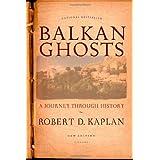 Balkan Ghosts: A Journey Through Historyby Robert D. Kaplan