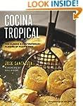 Cocina Tropical: The Classic & Contem...