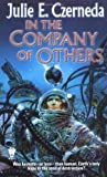 In the Company of Others (0886779995) by Julie E. Czerneda