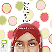 Does My Head Look Big In This? Audiobook by Randa Abdel-Fattah Narrated by Rebecca Macauley