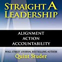 Straight A Leadership: Alignment Action Accountability (       UNABRIDGED) by Quint Studer Narrated by Kevin Young