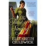 The Time Of Singing (William Marshal)by Elizabeth Chadwick