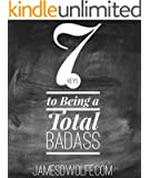 7 Keys to Being a Total Badass