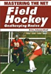 Mastering the Net: Field Hockey Goalk...