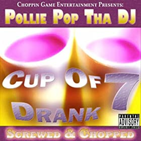 Cup Of Drank 7 (Screwed & Chopped)