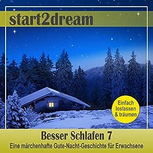 Besser Schlafen 7 (Phantasiereise) Hörbuch