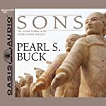Sons: The Good Earth Trilogy, Volume 2 (       UNABRIDGED) by Pearl S. Buck Narrated by Adam Verner