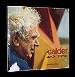 Calder: Autobiographie (1399450689) by Calder, Alexander