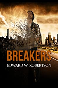 (FREE on 8/2) Breakers by Edward W. Robertson - http://eBooksHabit.com