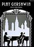 Play Gershwin: Solos for Cello and Piano from Songs by George Gershwin (1898-1937) (Faber Edition)