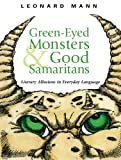 img - for Green-Eyed Monsters and Good Samaritans: Literary Allusions in Everyday Language book / textbook / text book