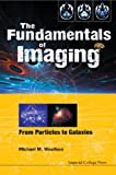 img - for The Fundamentals of Imaging: From Particles to Galaxies book / textbook / text book