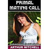 Primal Mating Call: Submissive Initiationsby Arthur Mitchell