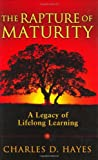 img - for The Rapture Of Maturity: A Legacy Of Lifelong Learning book / textbook / text book