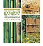 The Craft & Art of Bamboo: 30 Eco-Fri...