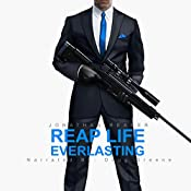Reap Life Everlasting: The Reaper Series, Book 2 | Jonathan Reaper
