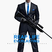 Reap Life Everlasting: The Reaper Series, Book 2 Audiobook by Jonathan Reaper Narrated by Doug Greene