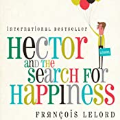 Hector and the Search for Happiness | [François Lelord]