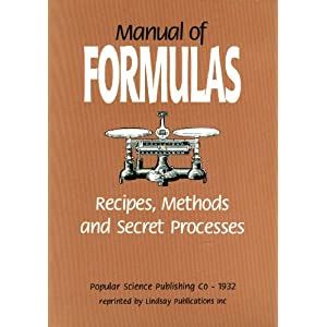 Manual of Formulas: Recipes, Methods and Secret Processes, Popular Science Publishing Co