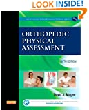 Orthopedic Physical Assessment, 6e (Musculoskeletal Rehabilitation)
