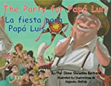 The Party for Papa Luis / La Fiesta Para Papa Luis