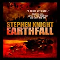 Earthfall (       UNABRIDGED) by Stephen Knight Narrated by Guy Williams