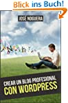Crear un blog profesional con Wordpre...