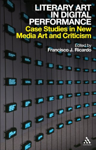 Literary Art in Digital Performance: Case Studies in New...