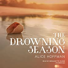 The Drowning Season (       UNABRIDGED) by Alice Hoffman Narrated by Bernadette Dunne