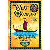 West Oversea: A Norse Saga of Mystery, Adventure and Faithby Lars Walker