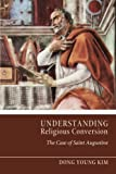 Understanding Religious Conversion: The Case of St. Augustine