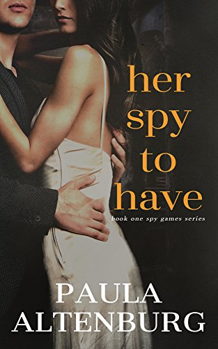Her Spy to Have by Paula Altenburg