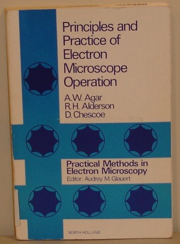 Principles And Practice Of Electron Microscope Operation