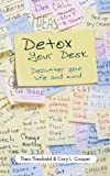 img - for Detox Your Desk: Declutter Your Life and Mind book / textbook / text book