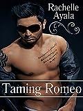 Taming Romeo (Contemporary Romance) (Sanchez Sisters Book 1)