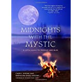 Midnights with the Mystic: A Little Guide to Freedom and Bliss ~ Cheryl Simone