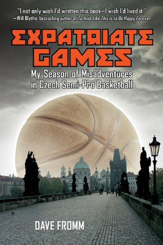 Expatriate Games: My Season of Misadventures in Czech Semi-Pro Basketball: David Fromm: 9781620875926: Amazon.com: Books