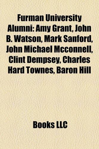 Furman University alumni: Amy Grant, John B. Watson, Mark Sanford, Clint Dempsey, John Michael McConnell, Charles Hard Townes, Alexander Stubb
