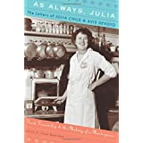 As Always, Julia: The Letters of Julia Child and Avis DeVoto: Food, Friendship, and the Making of a Masterpieceby Joan Reardon
