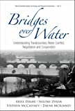 Bridges over water:understanding transboundary water conflict, negotiation and cooperation