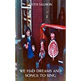 We Had Dreams and Songs to Singby Keith Salmon