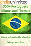 350+ Portuguese Idioms and Phrases: A...
